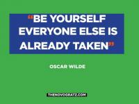Légy önmagad. Mindenki más már foglalt.